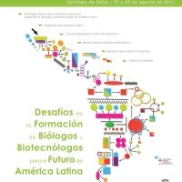 """""""Desafíos de la Formación de Biólogos y Biotecnólogos para el  Futuro de América Latina"""""""