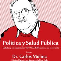 Política y Salud Pública: Debates y contradicciones 1938-1973. Reflexiones para el presente. Lunes 22 oct 12.00 hrs Sala B204. FCFM